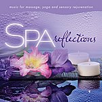 David Arkenstone Spa - Reflections: Music For Massage, Yoga, And Sensory Rejuvenation