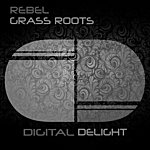 Re'bel Grass Roots Ep