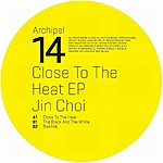 Jin Choi Close To The Heat Ep
