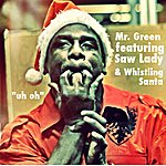 Mr. Green Uh Oh (Feat. Whistling Santa) - Single