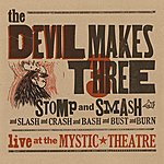 The Devil Makes Three Stomp And Smash (Live At The Mystic Theatre)