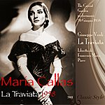 Maria Callas Giuseppe Verdi: La Traviata (1958 - Remastered 2011 To Original Performance)