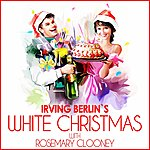 Rosemary Clooney Irving Berlin´s White Christmas With Rosemary Clooney