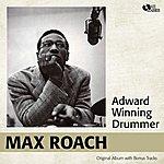 Max Roach Adward Winning Drummer (Original Album Plus Bonus Tracks)