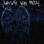 The Answer Answer With Metal
