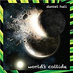 Daniel Hall World's Collide