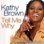 Kathy Brown Tell Me Why
