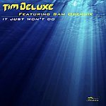Tim Deluxe It Just Won't Do