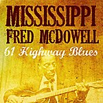 Mississippi Fred McDowell 61 Highway Blues