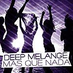 Deep Melange Mas Que Nada