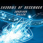 Jonathan Miller Shadows Of December