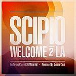 Scipio Welcome 2 La (Feat. Casey K & Mike Ant) - Single