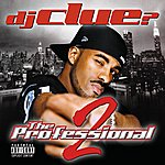 DJ Clue? The Professional 2 (Explicit Version)