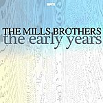 The Mills Brothers The Early Years