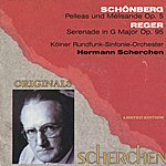 Hermann Scherchen Schönberg: Pelleas Und Mélisande, Op. 5 - Reger: Serenade In G Major, Op. 95