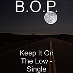 Bop Keep It On The Low - Single
