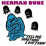 Herman Dune Tell Me Something I Don't Know (5 Tracks)