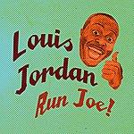 Louis Jordan Run Joe!