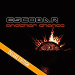 Escobar Another Chance (Deluxe Edition)