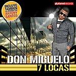 Don Miguelo 7 Locas