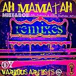 Mike Ah Mamatah (Remixes)