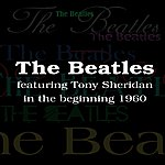 The Beatles The Beatles Featuring Tony Sheridan In The Beginning 1960 (Feat. Tony Sheridan)