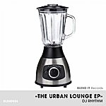 DJ Rhythm The Urban Lounge Ep