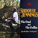 Shooter Jennings The Deed And The Dollar