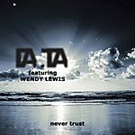 Data Never Trust (Feat. Wendy Lewis)