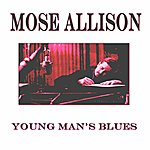Mose Allison Young Man's Blues (Original Album - Remastered)