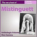 Mistinguett The Very Best Of Mistinguett: Mon Homme (Anthologie, Vol. 1)