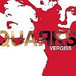 Quarks Vergiss