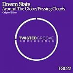 Dreamstate Around The Globe / Passing Clouds