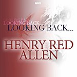 Henry 'Red' Allen Looking Back...Henry 'red' Allen
