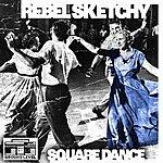 Rebel Sketchy Square Dance