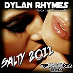 Dylan Rhymes Salty 2011