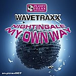 Wavetraxx Nightingale / My Own Way