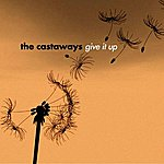 The Castaways Give It Up