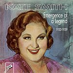 Kate Smith Emergence Of A Legend