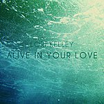 Lori Kelley Alive In Your Love - Single