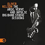 Oliver Nelson The Argo, Verve And Impulse Big Band Studio Sessions