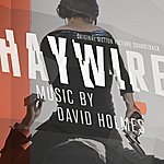 David Holmes Haywire Original Motion Picture Sountrack