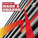 Maddslinky Make A Change