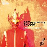 Lars Wickinger Say Yes To Another Excess - Ep