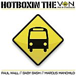 Baby Bash Hotboxin The Van (Feat. Paul Wall & Marcus Manchild)