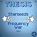 Thesis Starseeds / Frequency War