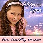 Rebecca Lynn Here Come My Dreams - Single