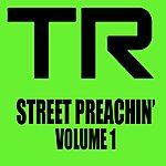 T.R. Street Preachin' Vol. 1.