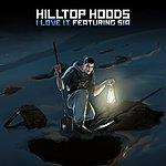 Hilltop Hoods I Love It