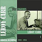 Leroy Carr Jazz Figures / Leroy Carr (1928 - 1934), Volume 1